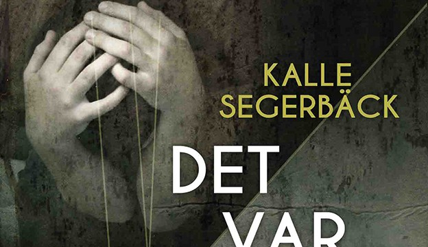 Boktips: Det var hennes fel av Kalle Segerbäck