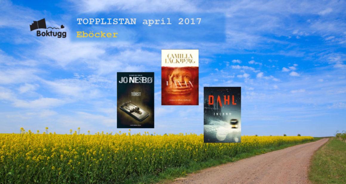 Topplistan april 2017: Mest sålda böckerna i Sverige – Eböcker