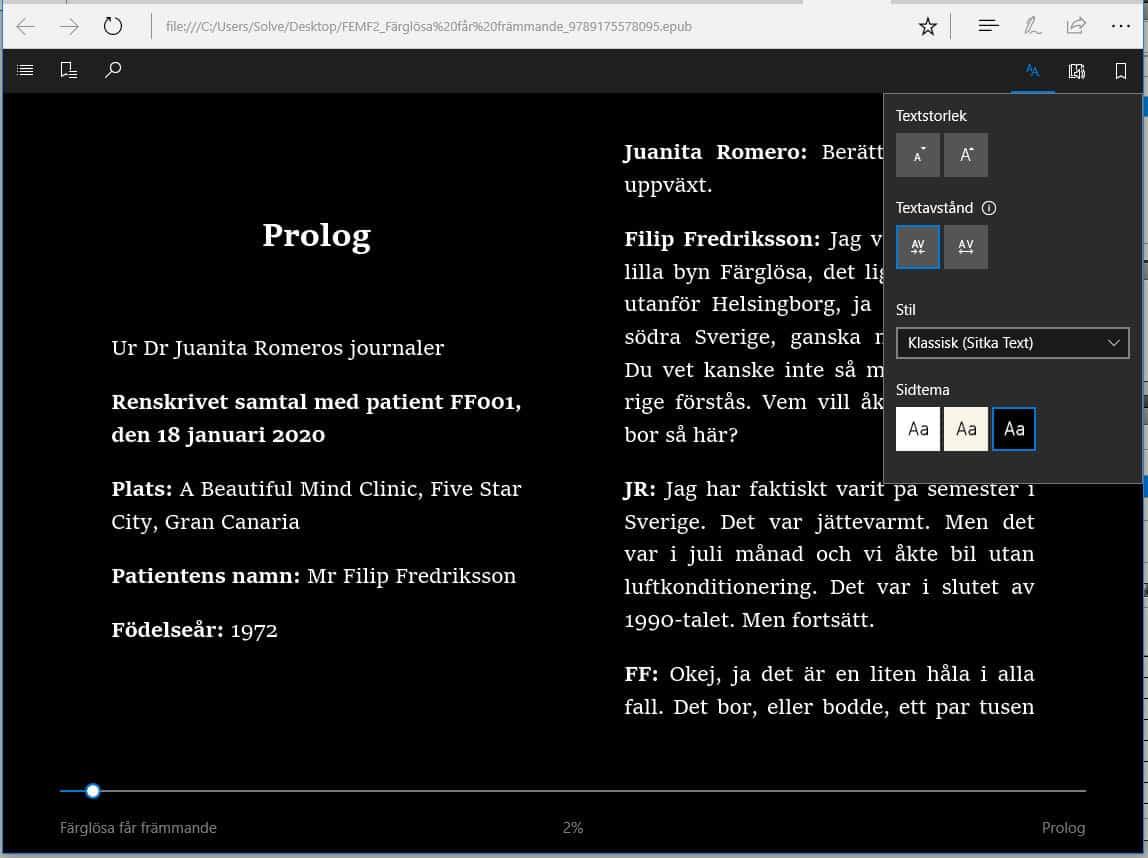 Det finns tre varianter på bakgrundsfärg - för den som önskar går det att välja vit text på svart bakgrund.
