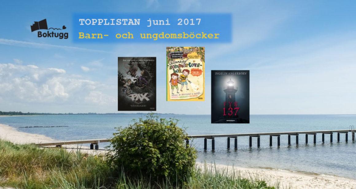 Topplistan juni 2017: Mest sålda böckerna i Sverige – Barn- och ungdomsböcker