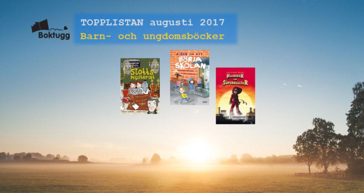 Topplistan Augusti 2017 – Mest sålda böckerna i Sverige – Barn- och ungdomsböcker