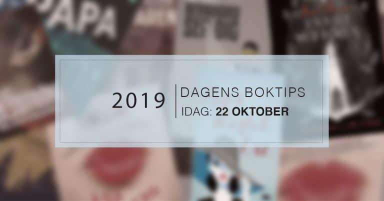 Dagens boktips med mera – 22 oktober 2019