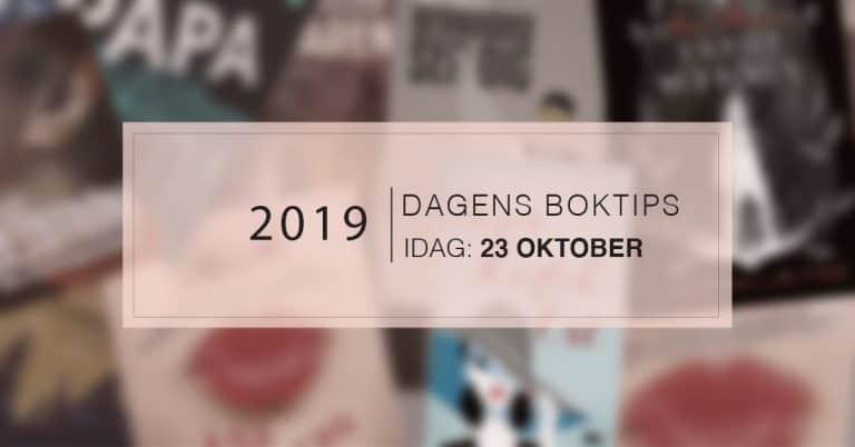 Dagens boktips med mera – 23 oktober 2019