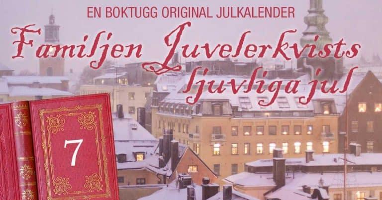 Julkalender 2019: Juvelerkvists ljuvliga jul – del 7
