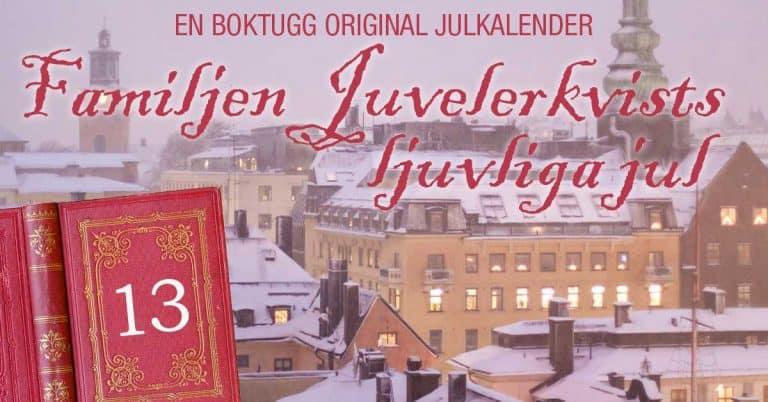 Julkalender 2019: Juvelerkvists ljuvliga jul – del 13