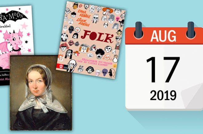 Idag den 17 augusti släpps dessa två böcker - och Fredrika Bremer (målad av Johan Gustaf Sandberg 1843. Bild: Public domain) föddes för 218 år sedan. Bakgrundbild: iStock.