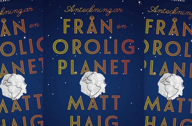 Anteckningar från en orolig planet av Matt Haig
