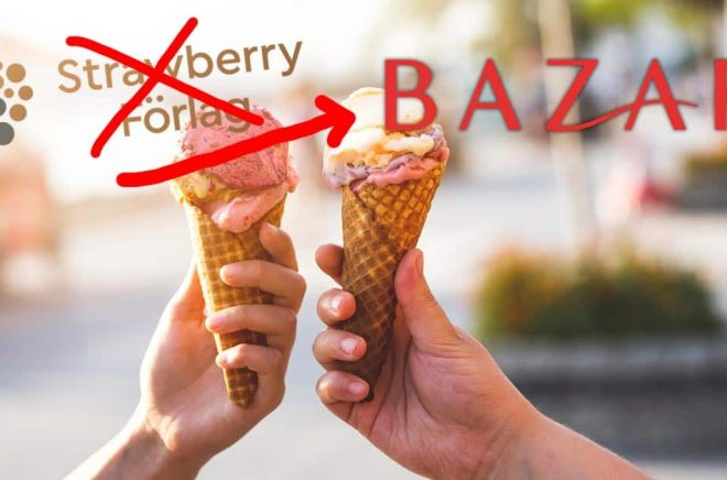 Inga jordgubbar till midsommar. Strawberry förlag blir nu Bazar förlag. Foto: iStock. Montage: Boktugg.