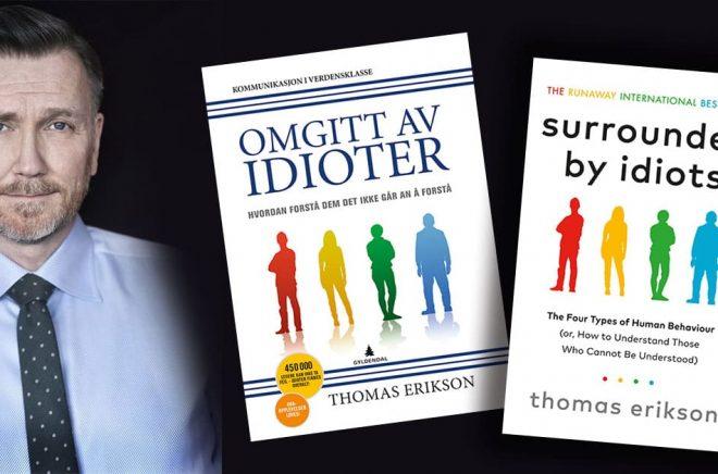 Ovetenskaplig eller ej. Författaren Thomas Erikson kan glädja sig åt en förstaplats i Norge för sin bok Omgiven av idioter som även kommit ut i USA. Foto: Fotograf: Maria Östlin.